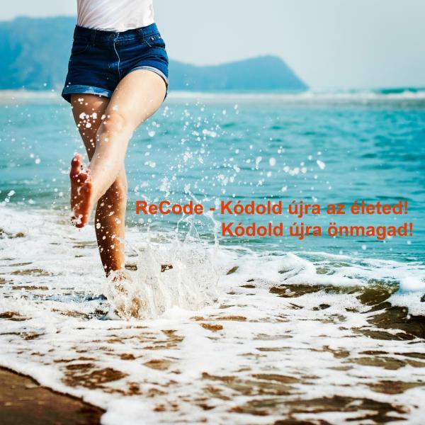 ReCode Your Life - Életérzés, életmód, életstílus...